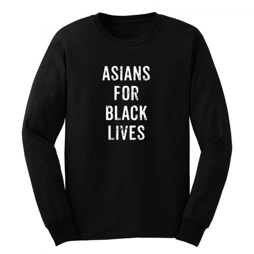 Asians For Black Lives Long Sleeve