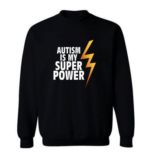 Autism Is My Superpower Sweatshirt