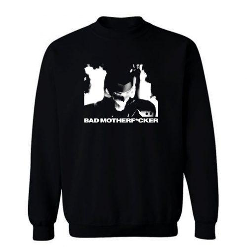 Bad Motherfcker Sweatshirt