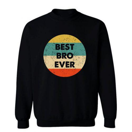 Best Bro Ever Sweatshirt