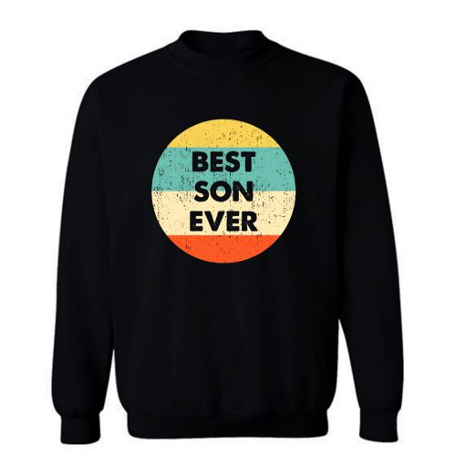 Best Son Ever Sweatshirt