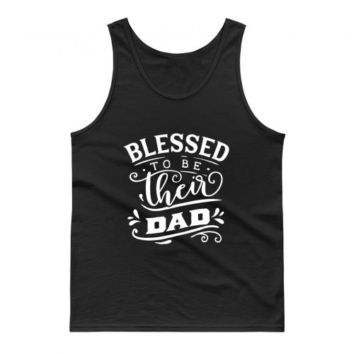 Blessed To Be Their Dad Tank Top