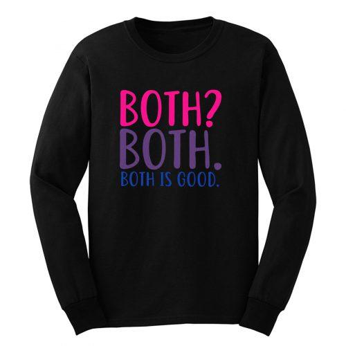 Both Is Good Bisexual Long Sleeve