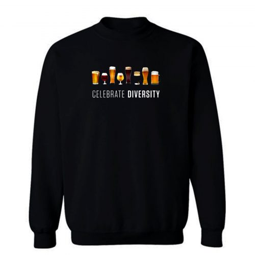 Celebrate Diversity Drinking Sweatshirt