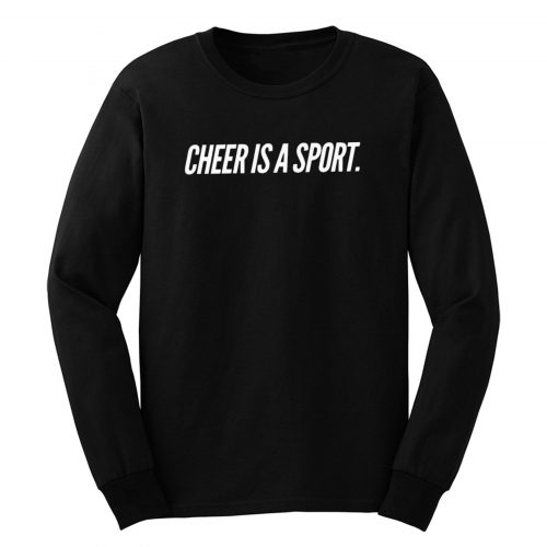 Cheer Is A Sport Long Sleeve