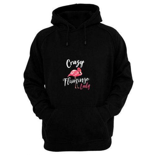 Crazy Flamingo Lady Hoodie