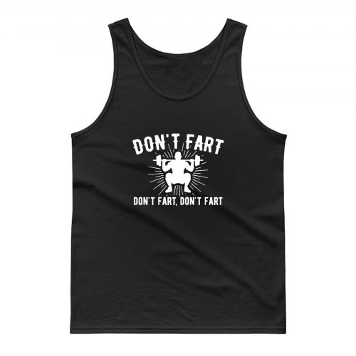 Dont Fart Weightlifting Tank Top