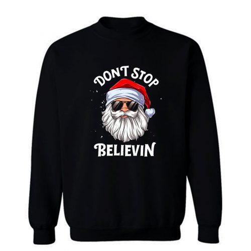 Dont Stop Believing Santa Sweatshirt