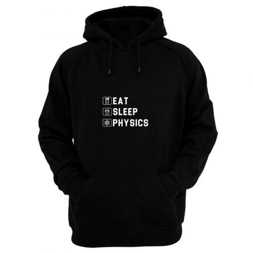 Eat Sleep Physics Hoodie