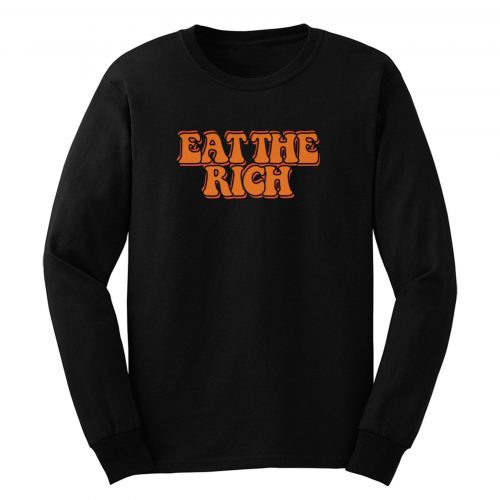 Eat The Rich Long Sleeve