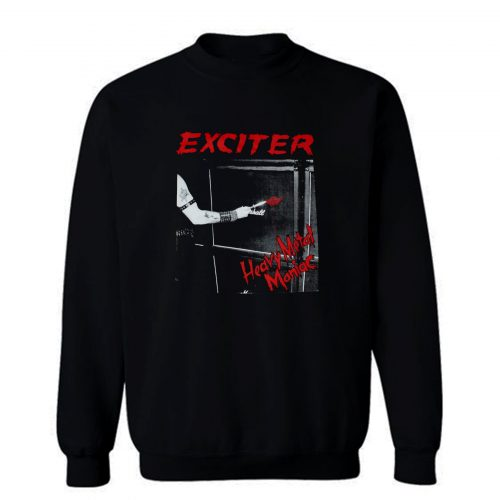 Exciter Heavy Metal Maniac Sweatshirt