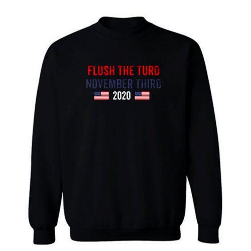 Flush The Turd November 3rd Sweatshirt