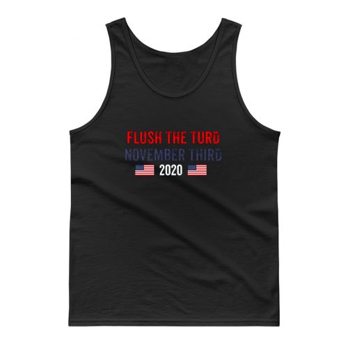 Flush The Turd November 3rd Tank Top