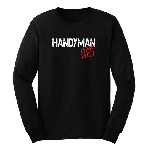 Handyman Off Duty Long Sleeve