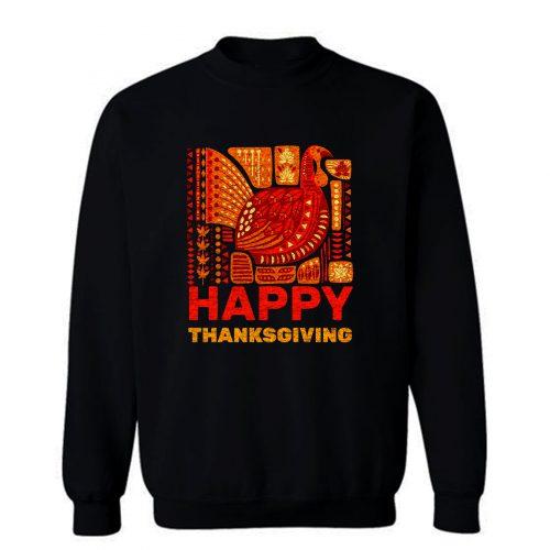 Happy Thanksgiving Turkey Day Thankful Fall Harvest Sweatshirt