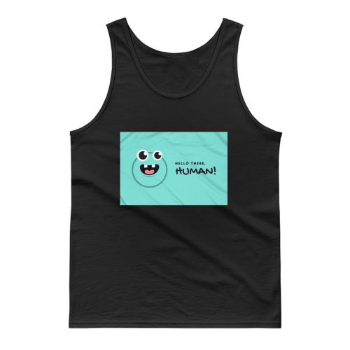 Hello There Im Human Tank Top