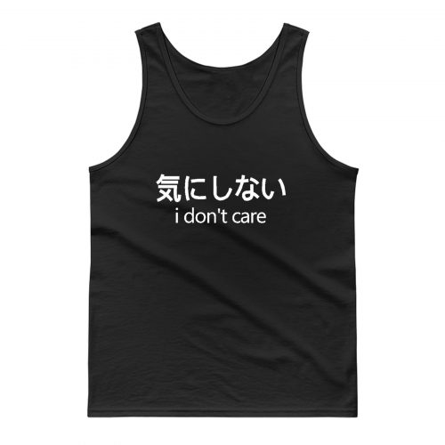 I Dont Care Japanese Print Tank Top