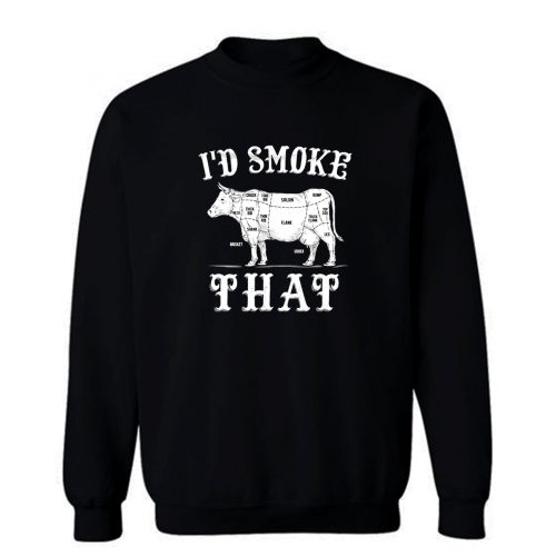 Id Smoke That BBQ Cooking Sweatshirt