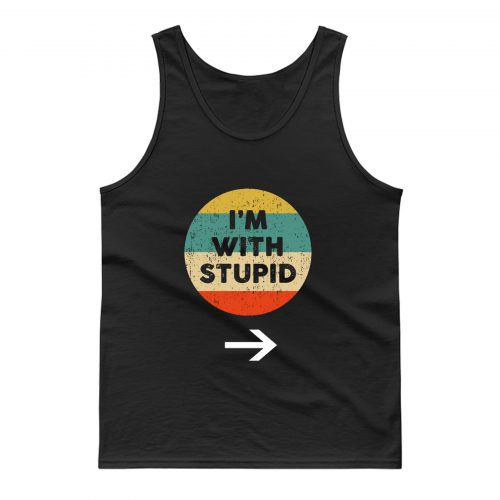 Im With Stupid Tank Top