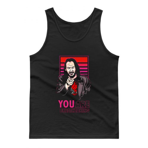 Keanu Reeves You Are Breathtaking Art Tank Top