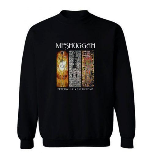Meshuggah Destroy Erase Improve Groove Metal Sweatshirt