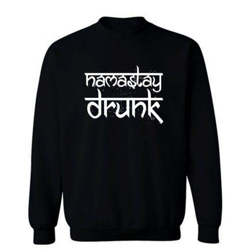 Namastay Drunk Sweatshirt
