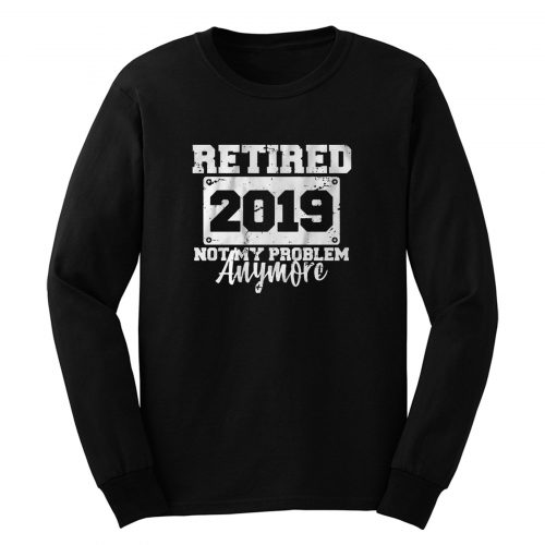 Not My Problem Anymore Long Sleeve
