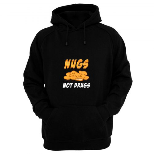 Nugs Not Drugs Chicken Nugget Hoodie