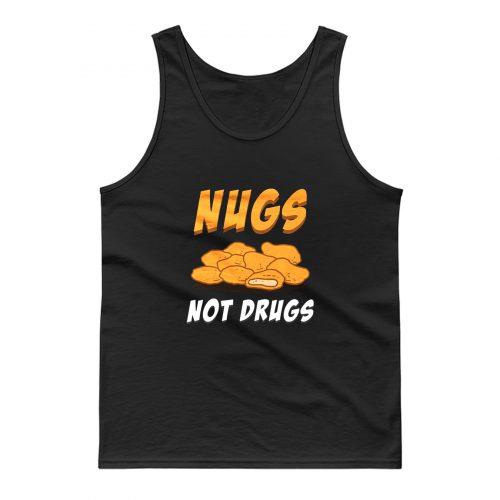 Nugs Not Drugs Chicken Nugget Tank Top