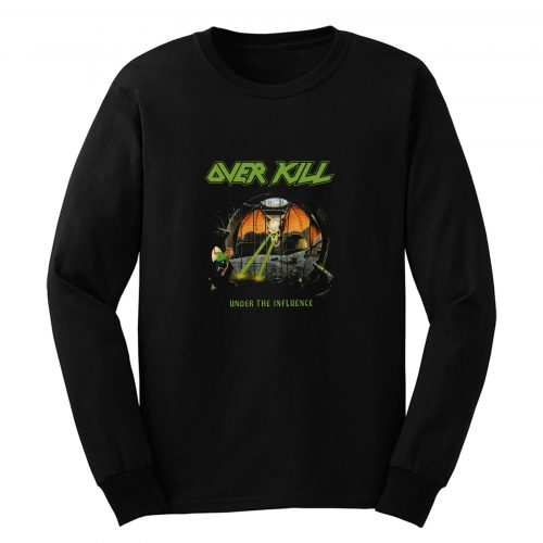 Overkill Under The Influence Long Sleeve
