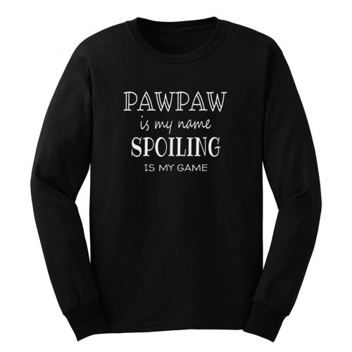 Pawpaw Is My Name Long Sleeve