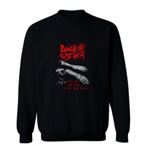 Pungent Stench For God Your Soul For Me Your Flesh Death Metal Sweatshirt