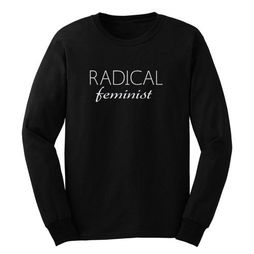 Radical Feminist Long Sleeve