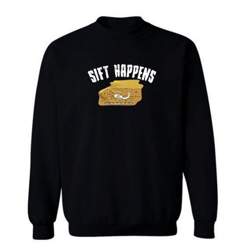 Sift Happens Archaeology Sweatshirt