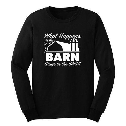 What Happens In Barn Long Sleeve