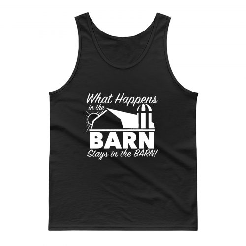 What Happens In Barn Tank Top