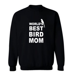 World Best Bird Mom Sweatshirt