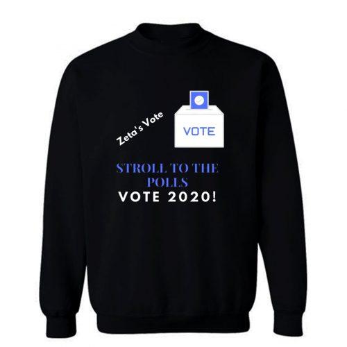 Zeta Stroll To The Polls Election Voting Sorority Sweatshirt