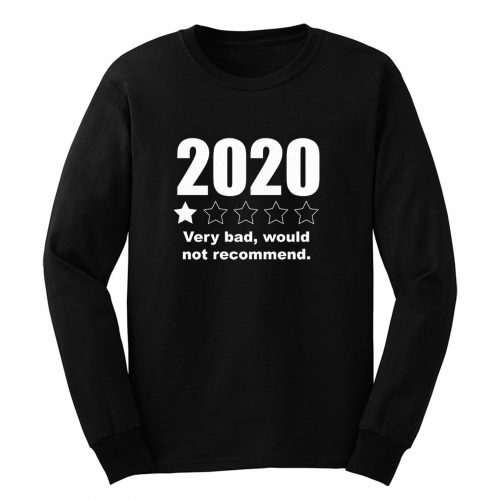 2020 Very Bad Would Not Recommend 1 Star Rating Long Sleeve