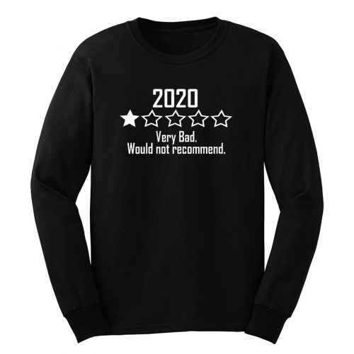 2020 Would Not Recommend Long Sleeve Long Sleeve