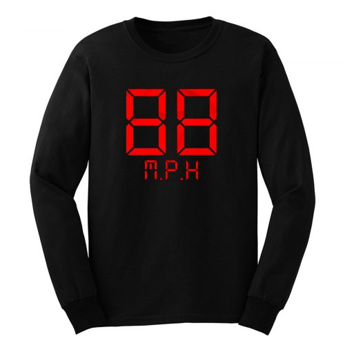 88 Mph Delorean Time Maschine Marty Mcfly Long Sleeve