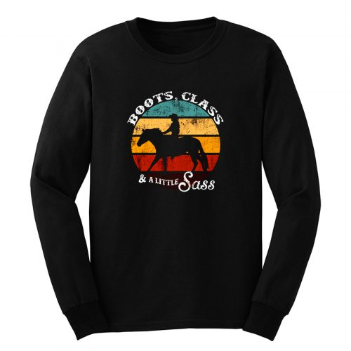 Boots Class And A Little Sass Long Sleeve