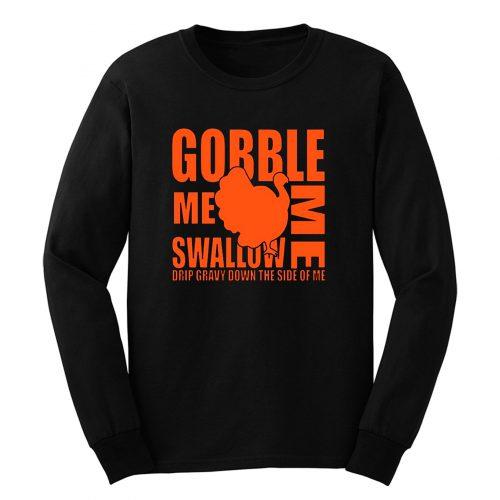Gobble Me Swallow Me Long Sleeve