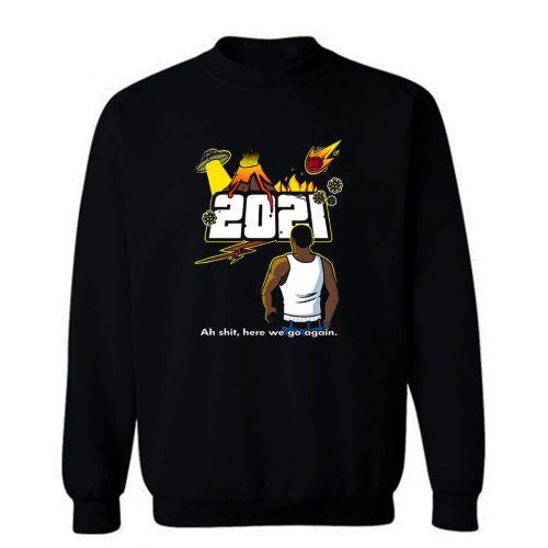 Here We Go Again 2021 Sweatshirt