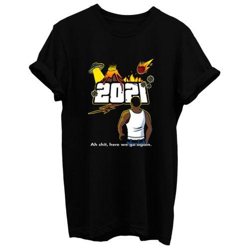 Here We Go Again 2021 T Shirt