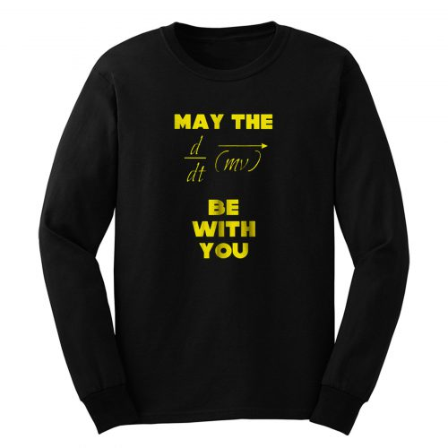 May The Force Be With You Long Sleeve