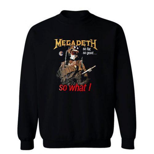 Megadeth So Far Sweatshirt