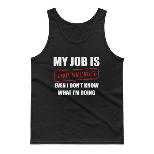 My Job Is Top Secret Tank Top