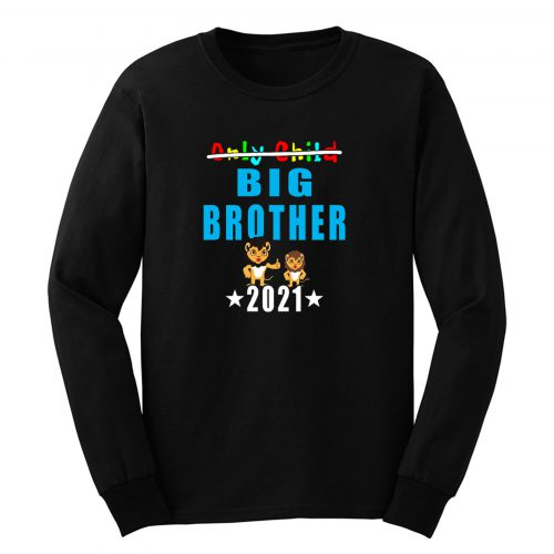 Only Child Big Brother 2021 Long Sleeve