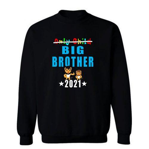 Only Child Big Brother 2021 Sweatshirt